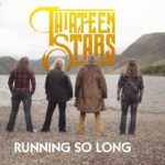 Thirteen Stars - Running So Long