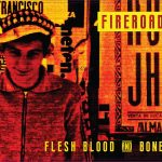Fireroad – Flesh Blood & Bone