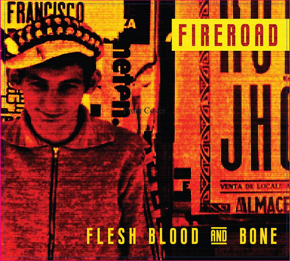 FireRoad - Flesh Blood and Bone