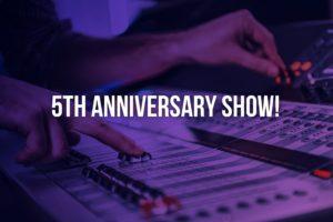 5th Anniversary Show