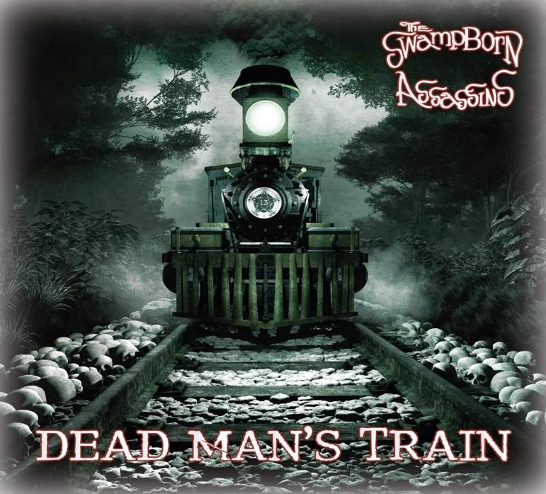 Swamp Born Assassins - Dead Man's Train