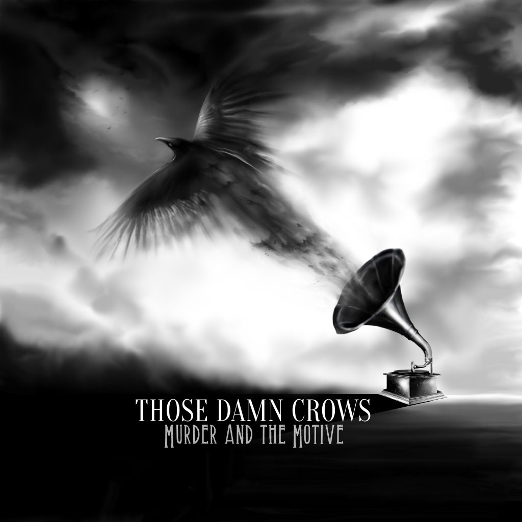 Those Damn Crows - Murder And The Motive cover art