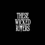 SHORT INTERVIEW: THESE WICKED RIVERS – THE 2018 WILDFIRE TAPES
