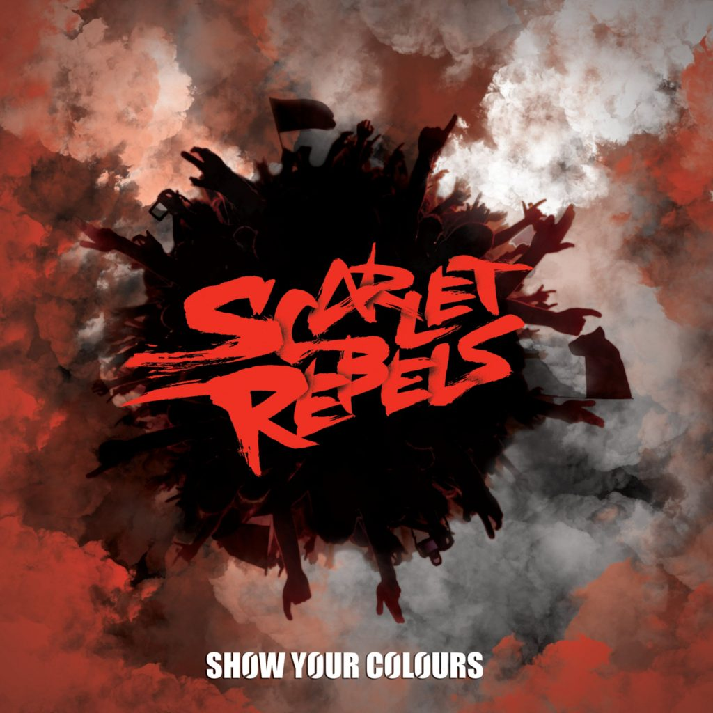 Scarlet Rebels - Show your colours