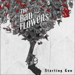 SHORT INTERVIEW: THE BAD FLOWERS – STARTING GUN